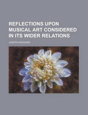 Reflections Upon Musical Art Considered in Its Wider Relations
