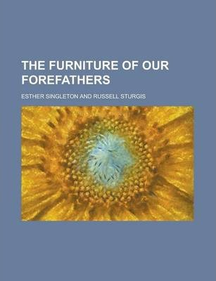 The Furniture of Our Forefathers
