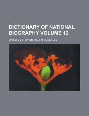 Dictionary of National Biography Volume 12