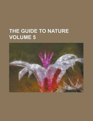 The Guide to Nature Volume 5