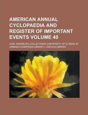 American Annual Cyclopaedia and Register of Important Events Volume 40
