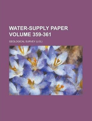 Water-Supply Paper Volume 359-361