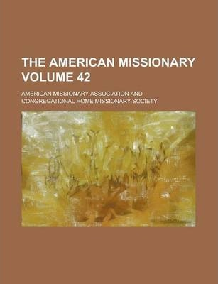 The American Missionary Volume 42