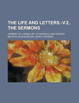 The Life and Letters.-V.2, the Sermons