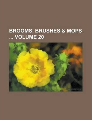 Brooms, Brushes & Mops Volume 20