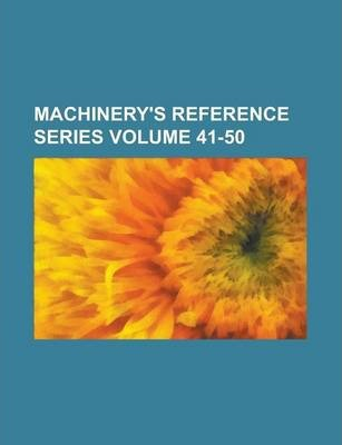 Machinery's Reference Series Volume 41-50