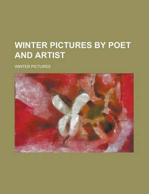 Winter Pictures by Poet and Artist
