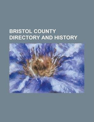 Bristol County Directory and History