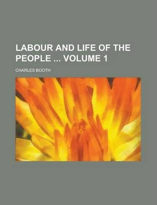 Labour and Life of the People Volume 1