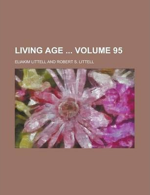 Living Age Volume 95