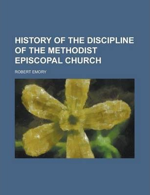 History of the Discipline of the Methodist Episcopal Church