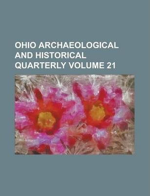 Ohio Archaeological and Historical Quarterly Volume 21