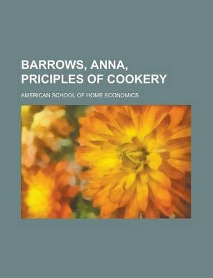 Barrows, Anna, Priciples of Cookery