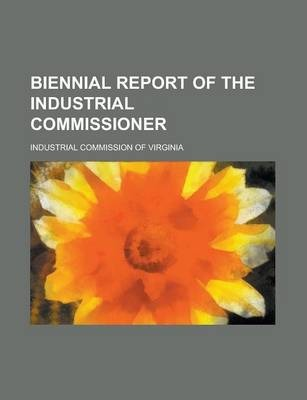 Biennial Report of the Industrial Commissioner