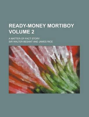 Ready-Money Mortiboy; A Matter-Of-Fact Story Volume 2