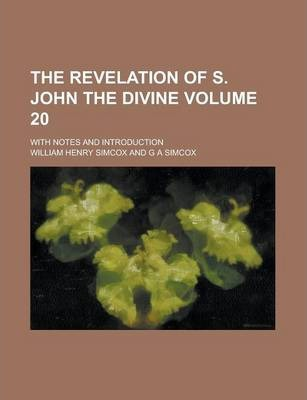 The Revelation of S. John the Divine; With Notes and Introduction Volume 20