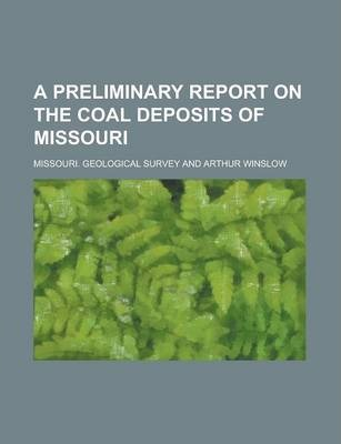 A Preliminary Report on the Coal Deposits of Missouri