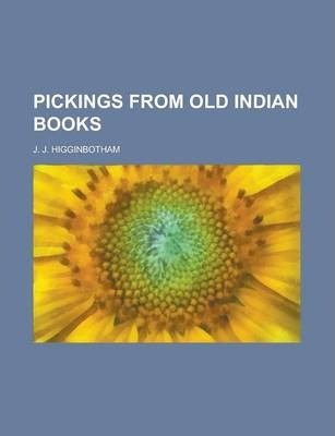 Pickings from Old Indian Books