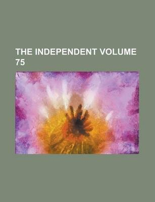 The Independent Volume 75