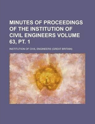 Minutes of Proceedings of the Institution of Civil Engineers Volume 63, PT. 1
