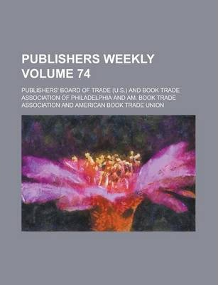 Publishers Weekly Volume 74