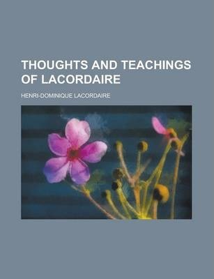 Thoughts and Teachings of Lacordaire