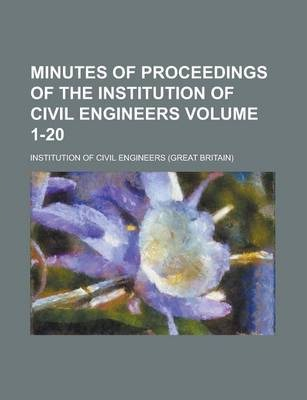 Minutes of Proceedings of the Institution of Civil Engineers Volume 1-20