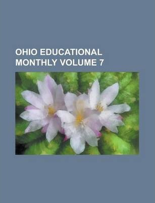 Ohio Educational Monthly Volume 7