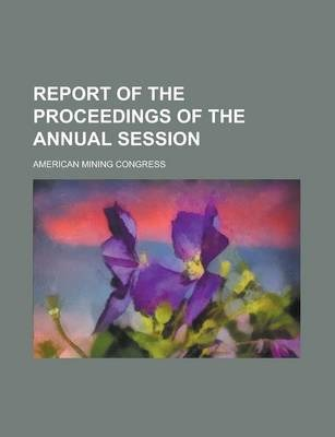 Report of the Proceedings of the Annual Session Volume 6-7