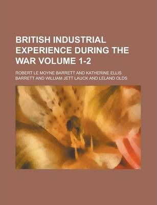 British Industrial Experience During the War Volume 1-2