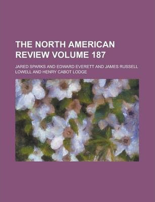 The North American Review Volume 187