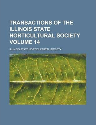 Transactions of the Illinois State Horticultural Society Volume 14