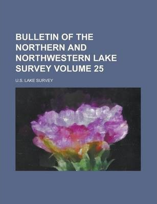 Bulletin of the Northern and Northwestern Lake Survey Volume 25