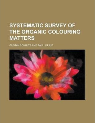 Systematic Survey of the Organic Colouring Matters