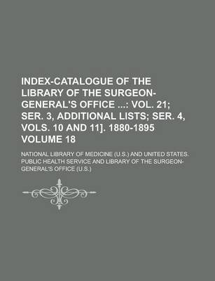 Index-Catalogue of the Library of the Surgeon-General's Office Volume 18