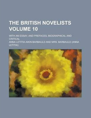 The British Novelists; With an Essay, and Prefaces, Biographical and Critical Volume 10
