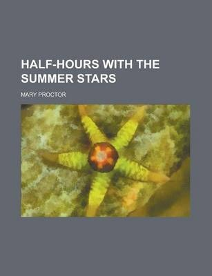 Half-Hours with the Summer Stars