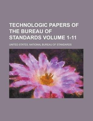 Technologic Papers of the Bureau of Standards Volume 1-11