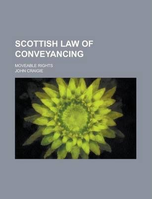 Scottish Law of Conveyancing; Moveable Rights