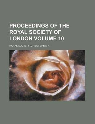 Proceedings of the Royal Society of London Volume 10
