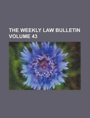 The Weekly Law Bulletin Volume 43