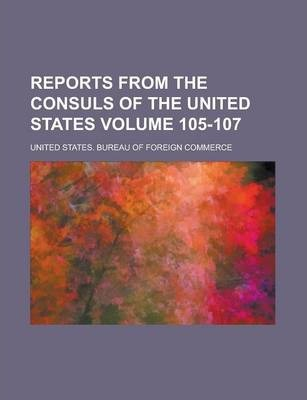 Reports from the Consuls of the United States Volume 105-107