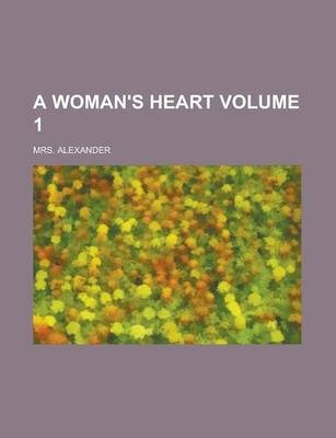 A Woman's Heart Volume 1