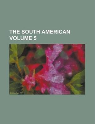 The South American Volume 5