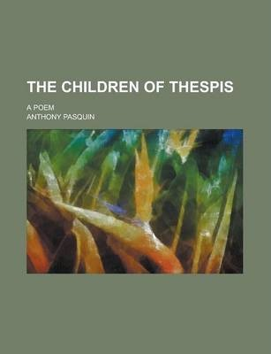 The Children of Thespis; A Poem