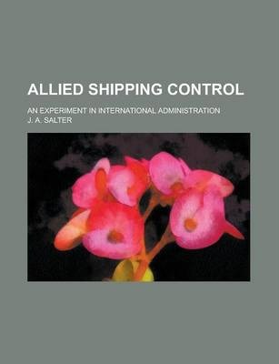 Allied Shipping Control; An Experiment in International Administration