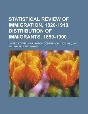 Statistical Review of Immigration, 1820-1910. Distribution of Immigrants, 1850-1900