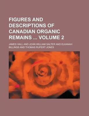 Figures and Descriptions of Canadian Organic Remains Volume 2
