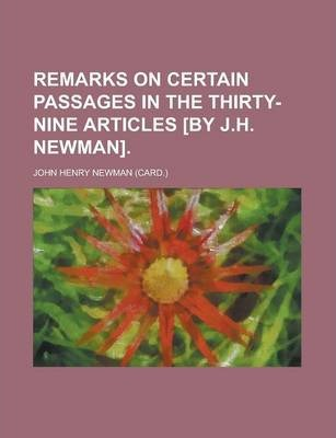 Remarks on Certain Passages in the Thirty-Nine Articles [By J.H. Newman]