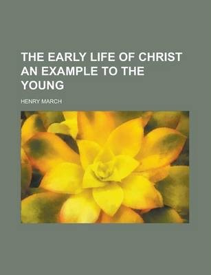 The Early Life of Christ an Example to the Young